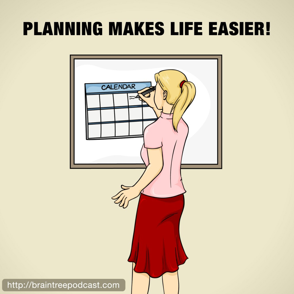 Planning Makes Life Easier!